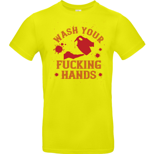 T-Shirt - WASH YOUR F**KING HANDS
