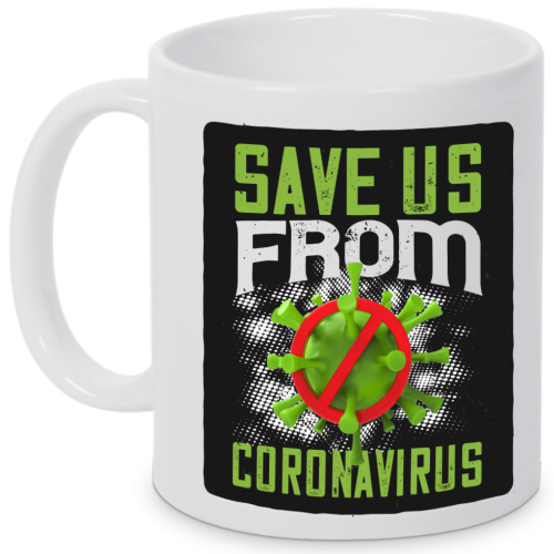 Motivtasse SAVE US FROM CORONAVIRUS
